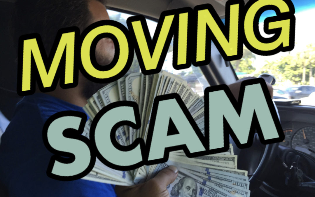 MOVING SCAMS – How Moving Scams Happen MOVING SCAM